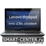 Ремонт Lenovo thinkpad twist s230u ultrabook